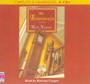 The Borrowers: Complete & Unabridged